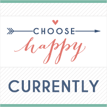Currently with Choose Happy